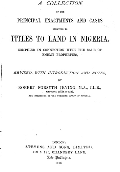 Old title page of a book, reading ' A collection of the principal enactments and cases relating to titles to land in Nigeria'