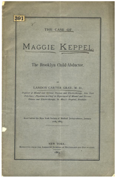 The Case of Maggie Keppel, the Brooklyn Child-Abductor.