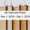 No fees and fines: Nov 1, 2019- Dec 1, 2019 book image